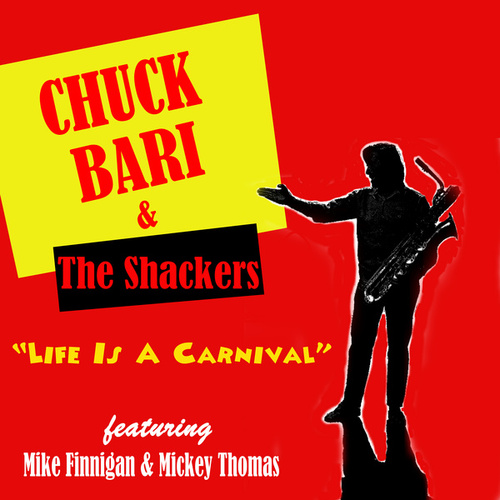 Life Is A Carnival (feat. Mike Finnigan & Mickey Thomas) by Chuck Bari