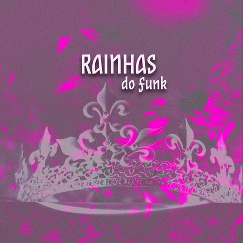 Rainhas do Funk von Various Artists