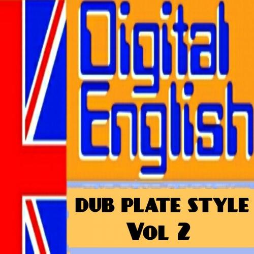 Digital English Presents Dub Plate Stlye, Vol. 2 (Remix Dub Plate Style) by Digital English
