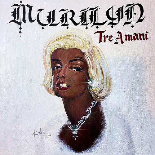 Murilyn by Tre' Amani