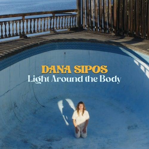 Light Around The Body by Dana Sipos