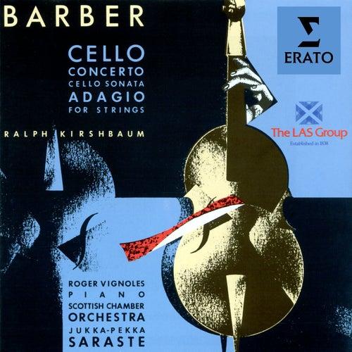 Barber: Cello Concerto, Cello Sonata & Adagio for Strings by Ralph Kirshbaum