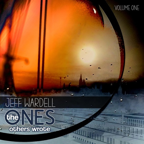 The Ones Others Wrote, Vol. One de Jeff Wardell