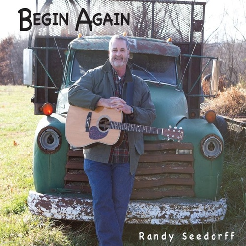 Begin Again de Randy Seedorff