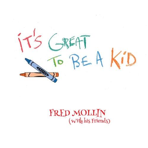 It's Great To Be A Kid de Fred Mollin