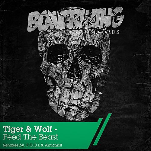 Feed The Beast by Tiger