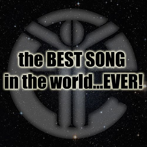 The Best Song In The World...Ever! von EC Twins