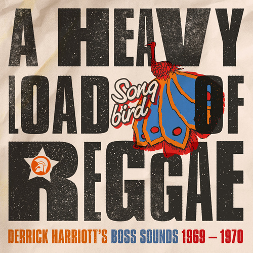 A Heavy Load of Reggae (Derrick Harriott's Boss Sounds 1969 - 1970) by Various Artists