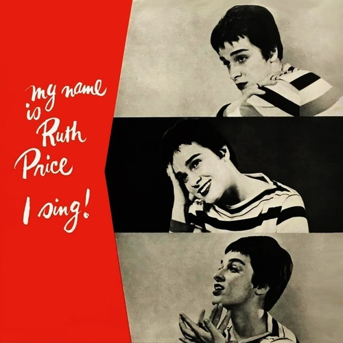 My Name Is Ruth Price...I Sing! de Ruth Price
