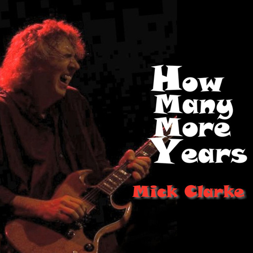 How Many More Years de Mick Clarke