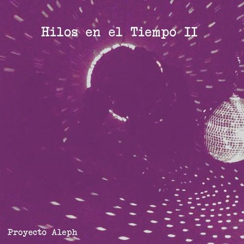 Hilos en el Tiempo Vol. 2 by Proyecto Aleph