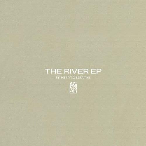 The River EP de Needtobreathe