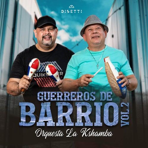 Guerreros De Barrio (Vol.2) by Orquesta La Kshamba