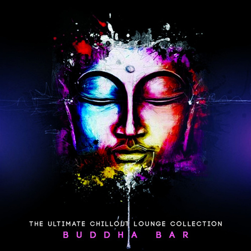 The Ultimate Chillout Lounge Collection by Buddha-Bar