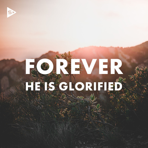Forever He Is Glorifed by Various Artists