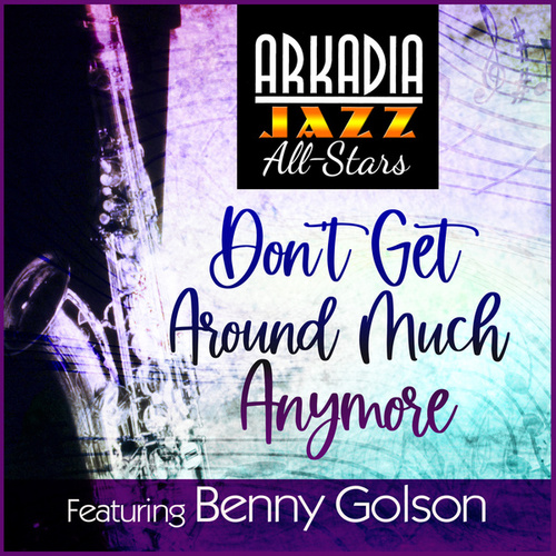 Don't Get Around Much Anymore (feat. Buster Williams & Carl Allen) by Arkadia Jazz All-Stars