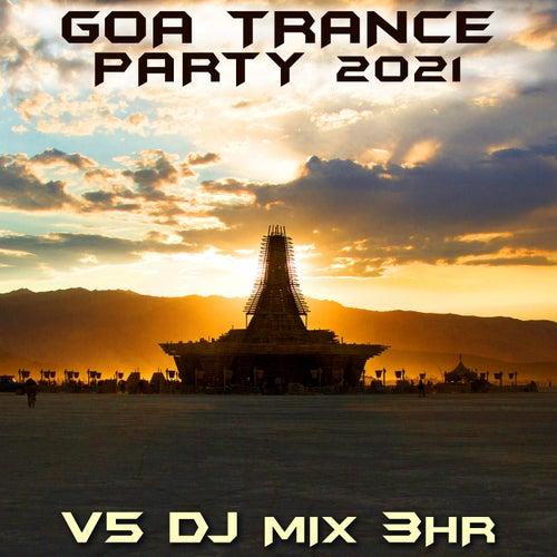 Goa Trance Party 2021 Top 40 Chart Hits, Vol. 5 + DJ Mix 3Hr by Goa Doc