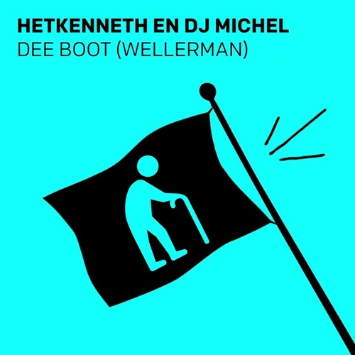 Dee Boot (Wellerman) [feat. Hetkenneth] von DJ Michel