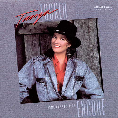 Greatest Hits Encore by Tanya Tucker