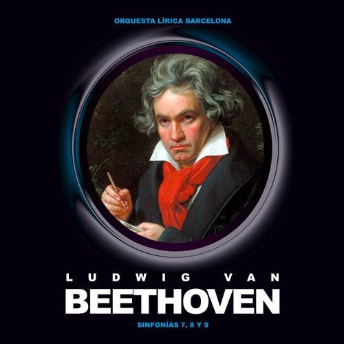 Ludwing Van Beethoven. Sinfonías 7, 8 y 9 by Orquesta Lírica Barcelona