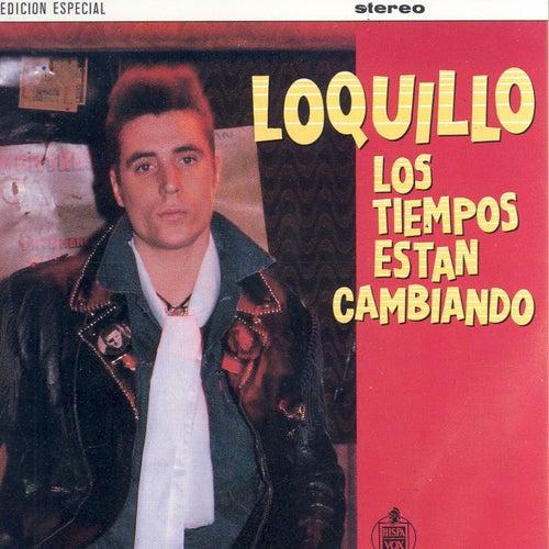 Los Tiempos Están Cambiando by Loquillo