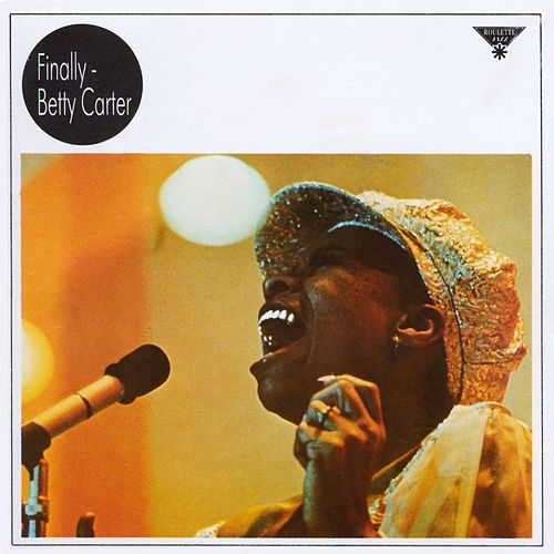 Finally by Betty Carter