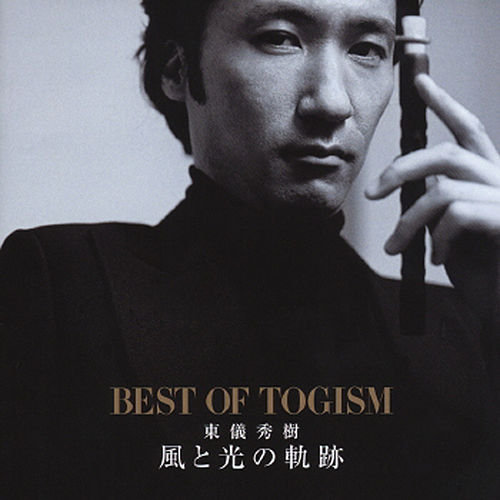 Kaze To Hikari No Kiseki -Best Of Togism- von Hideki Togi