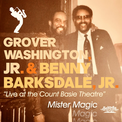 Mister Magic - Live at the Count Basie Theatre by Grover Washington, Jr.