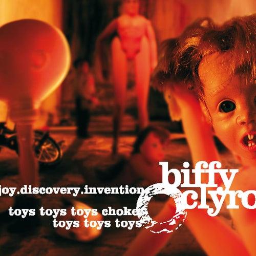 Joy.discovery.invention/toys Toys Toys Choke, Toys Toys Toys von Biffy Clyro