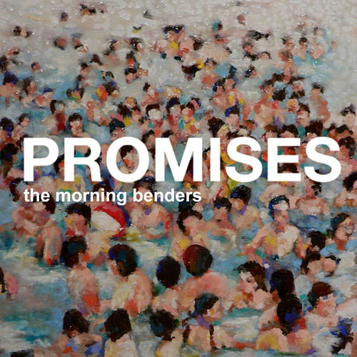 Promises by The Morning Benders