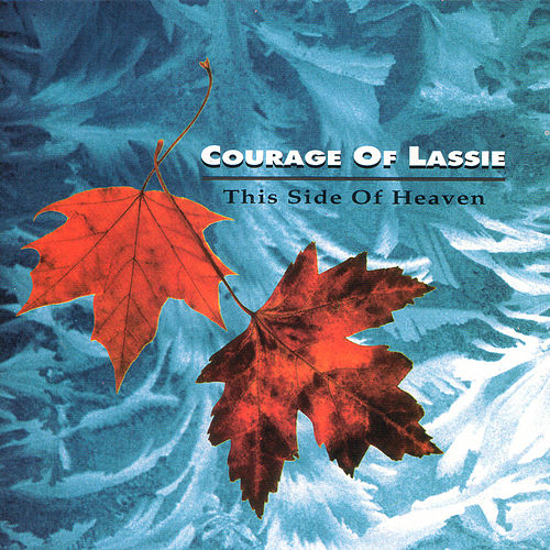 This Side Of Heaven by Courage Of Lassie