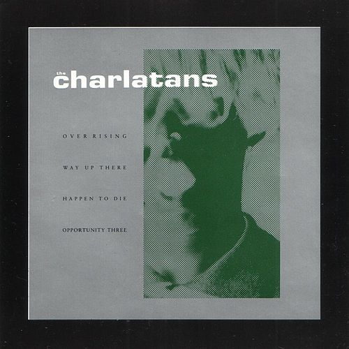 Over Rising by Charlatans U.K.