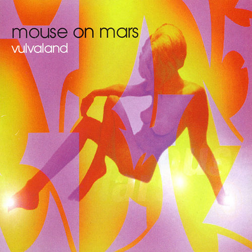 Vulvaland by Mouse on Mars