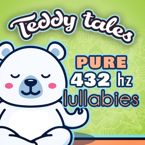 PURE 432hz Lullabies de Teddy Tales