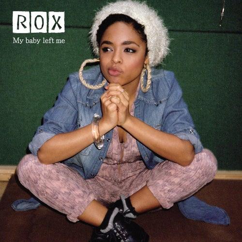 My Baby Left Me de Rox