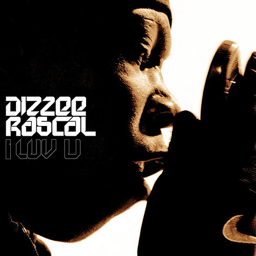I Luv U by Dizzee Rascal