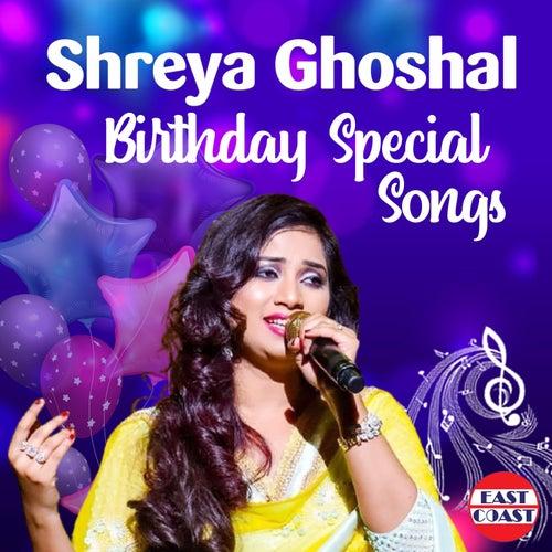 Shreya Ghoshal Birthday Special Songs by Vijay Karun