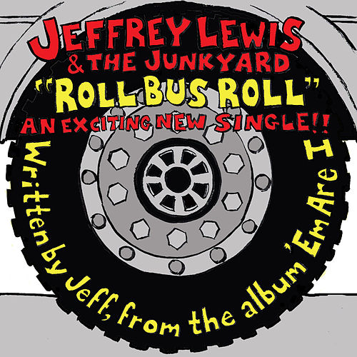 Roll Bus Roll by Jeffrey Lewis