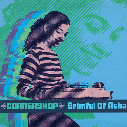 Brimful Of Asha von Cornershop