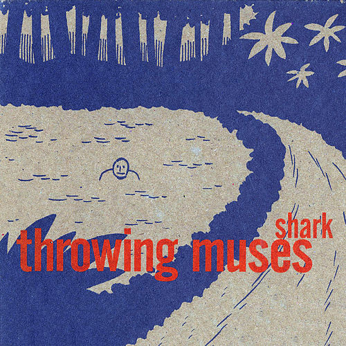 Shark by Throwing Muses