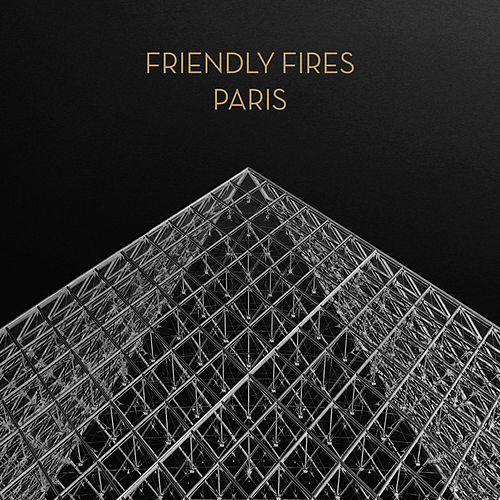 Paris von Friendly Fires