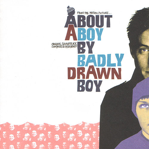 About A Boy Soundtrack by Badly Drawn Boy