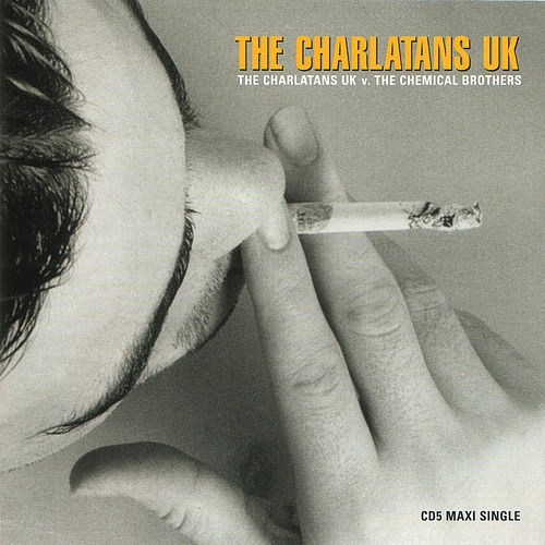 The Charlatans Uk V. The Chemical Brothers by Charlatans U.K.