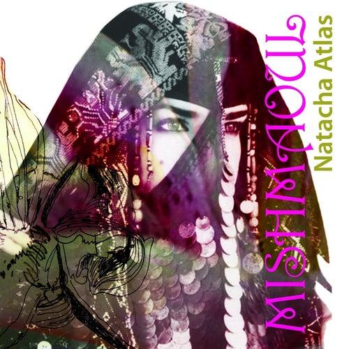 Mish Maoul de Natacha Atlas