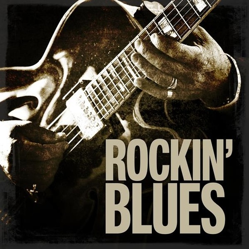 50 Rockin' Blues by Various Artists