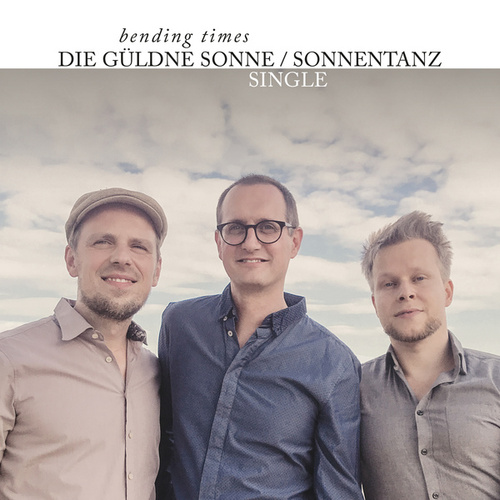 Die güldne Sonne / Sonnentanz by Bending Times