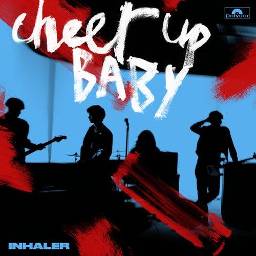 Cheer Up Baby de Inhaler