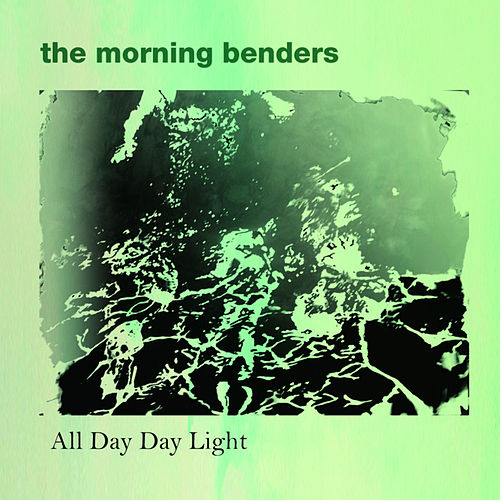 All Day Day Light von The Morning Benders