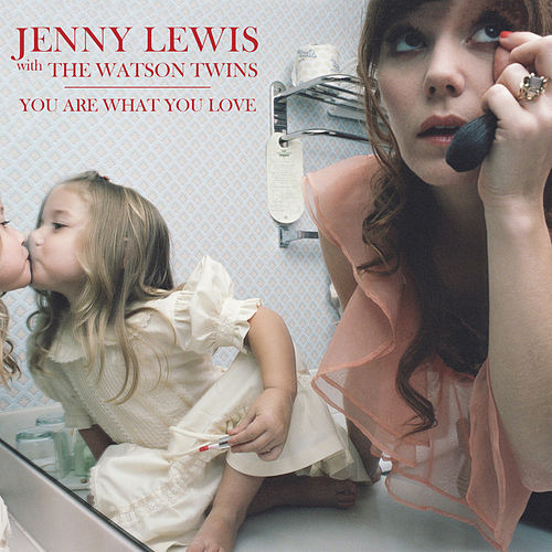 You Are What You Love de Jenny Lewis