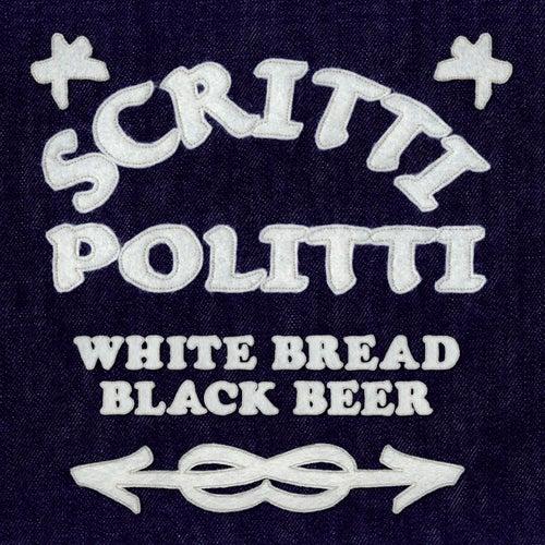 White Bread Black Beer de Scritti Politti